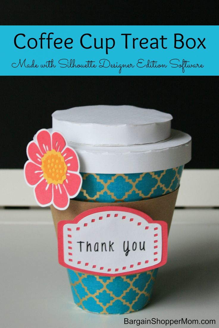 Coffee Cup Treat Box that would be perfect to fill with a Starbucks gift card made from a cute SVG file.    40% Off Silhouette Designer Edition software, plus win a Silhouette Portrait Machine.