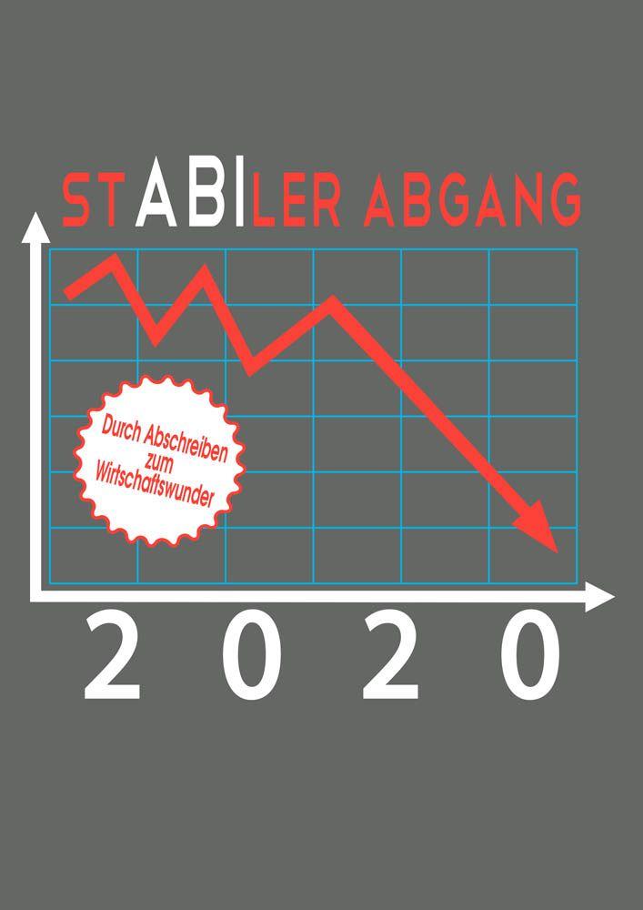 Abilanz Stabiler Abgang Durch Abschrieben Zum Wirtschaftswunder Abimotto 2020 In 2020 Abi Motto Abi Abi Spruche