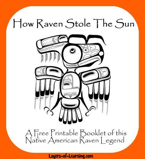 How Raven Stole The Sun - A printable Native American Raven Legend for kids to read and illustrate - Layers of Learning: