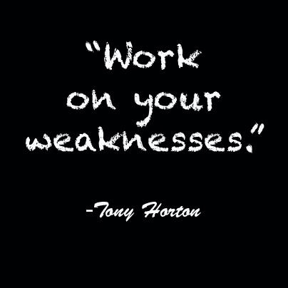 Tony Horton Work on your weakness