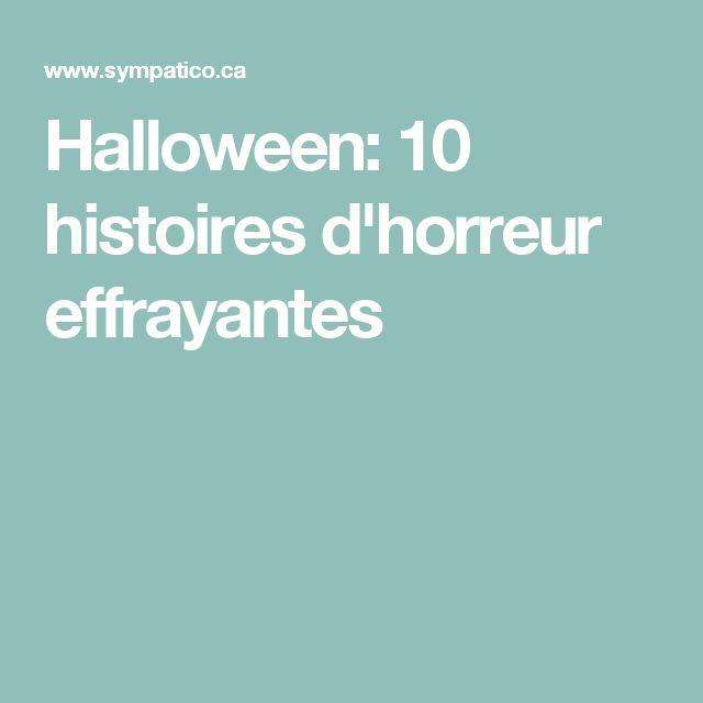 Halloween: 10 histoires d'horreur effrayantes