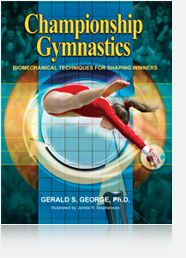 Championship Gymnastics: Biomechanical Techniques for Shaping Winners - book