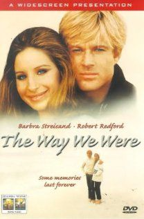 """Robert Redford and Barbara streisand in """"The Way we were"""".  One of my favorite movies."""