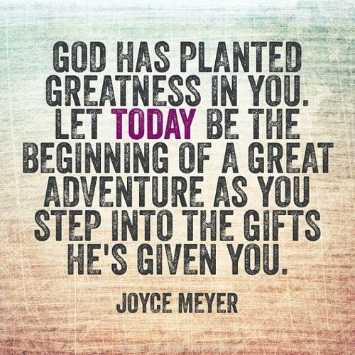 Quotes About New Life: God Has Planted Greatness In You., Start A New Life Today