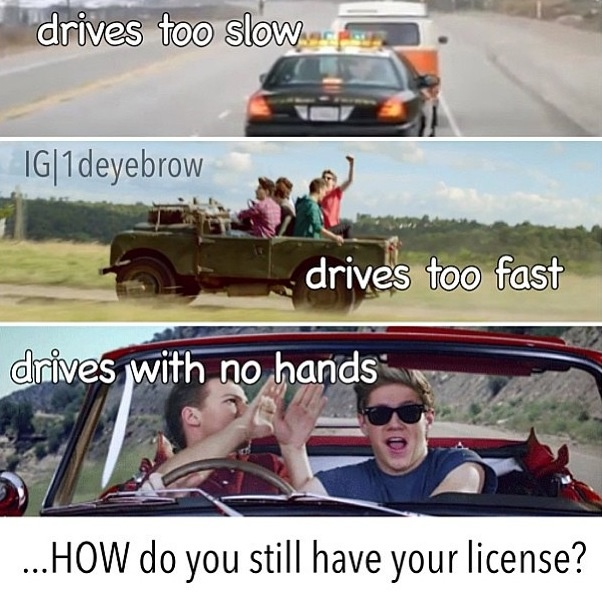 ... HOW do you still have your license Louis?! XD
