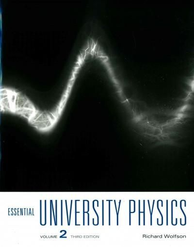 Essential University Physics: Chapters 20-39