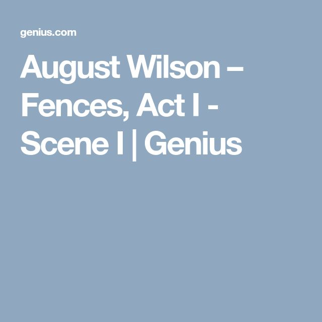 AugustWilson – Fences, Act I - Scene I | Genius