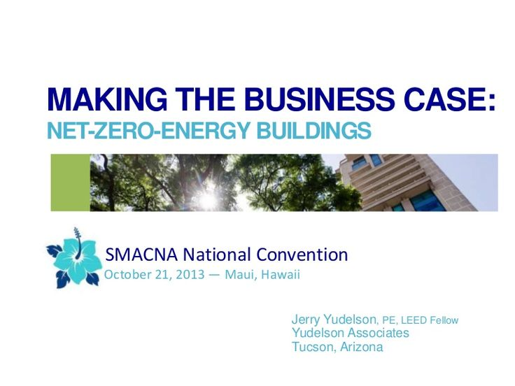 jerry-yudelson-the-business-case-for-net-zero-energy-buildings by Yudelson Associates via Slideshare. Take a look at my presentation to the Sheet Metal and Air-Conditioning Contractors National Association convention in Hawaii last month.