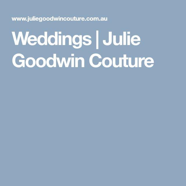 Weddings | Julie Goodwin Couture
