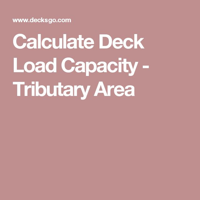 Calculate  Deck Load Capacity - Tributary Area