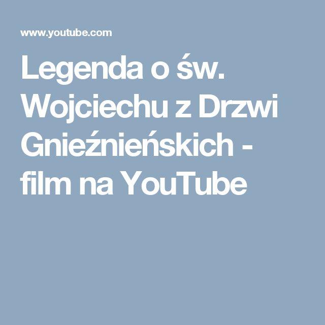 Legenda o św. Wojciechu z Drzwi Gnieźnieńskich - film na YouTube