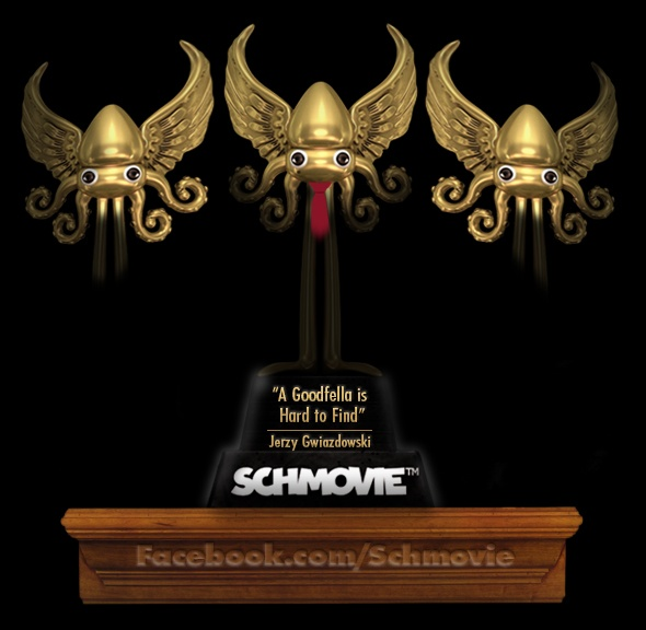 "AND THE SCHQUID FOR A ROMANTIC COMEDY ABOUT A MAFIA-CONNECTED MATCHMAKER GOES TO... ""A Goodfella is Hard to Find"" (Jerzy Gwiazdowski) with 11 votes. Congratulations, Jerzy! You're funny... like a clown... you amuse us... you make us laugh. #parody #film #goodfellas #mob #mafia: Schmovie Schquids"