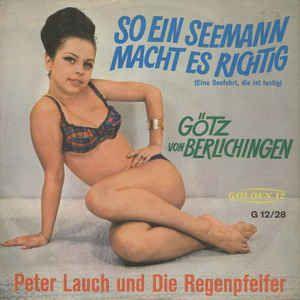 Peter Lauch Und Die Regenpfeifer - So Ein Seemann Macht Es Richtig / Götz Von Berlichingen (Vinyl) at Discogs