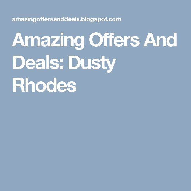Amazing Offers And Deals: Dusty Rhodes