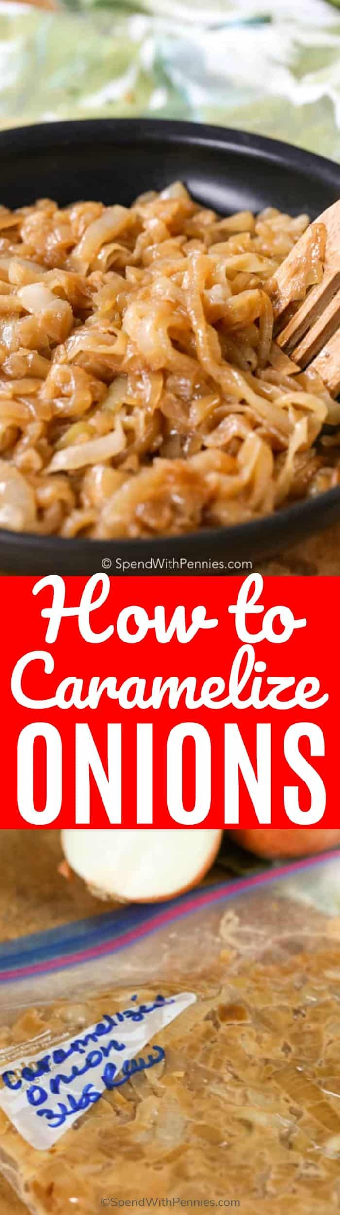 Caramelized onions are easily one of the most versatile and deliciously-sweet addition to any dish. They go great on burgers, steaks, and even in soups! #spendwithpennies #onions #caramelize #freezerready #easyrecipe