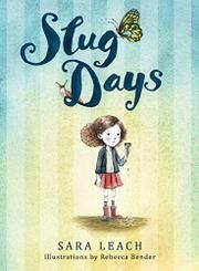 Slug Days by Sara Leach, illustrator Rebecca Bender | Blazer Tales review