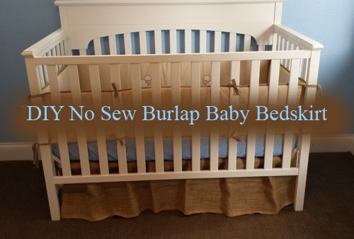 DIY No Sew Burlap Baby Bed Bedskirt (Bed skirt)