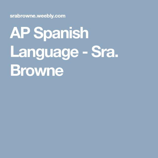 AP Spanish Language - Sra. Browne