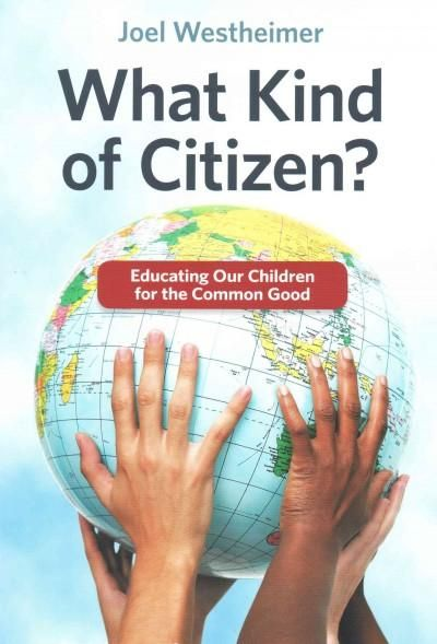 What Kind of Citizen?: Educating Our Children for the Common Good