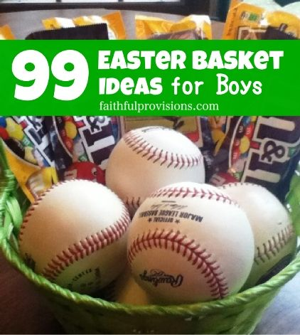 99 Easter Basket Ideas for Boys | What to Put in Boys Easter Baskets — Faithful Provisions. Ideas are broken down into age groups from toddler to college-age.