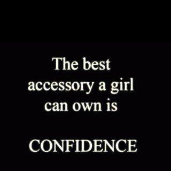 Confidence Quotes For Girls: The Best Accessory A Girl Can Own Is CONFIDENCE! #quote