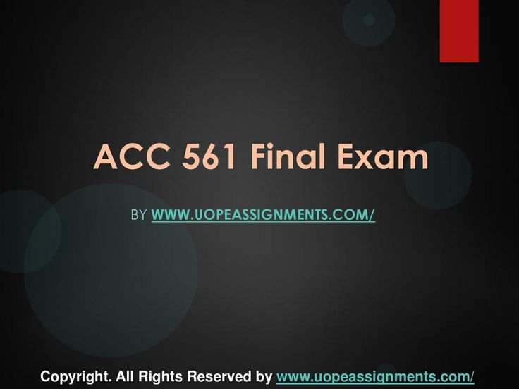 Want to be a straight 'A' student? Join us and experience it by yourself.http://www.UopeAssignments.com/ provide ACC 561 Final Exam Latest University of Phoenix Final Exam Study Guide and ntire Course question with answers. LAW, Finance, Economics and Accounting Homework Help, University of Phoenix Final Exam Study Guide, UOP Homework Help etc. Complete A grade tutorials.