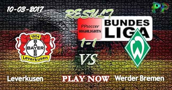 VIDEO Bayer Leverkusen 1 - 1 Werder Bremen HIGHLIGHTS 10.03.2017   PPsoccer