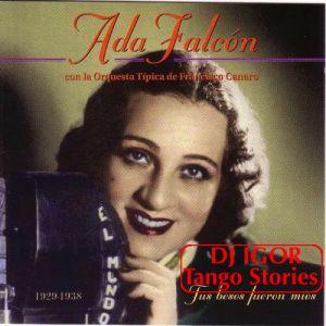Ada Falcón: η καλόγρια «αυτοκράτειρα του tango» Η Ada Falcon, ήταν μια από τις μεγαλύτερες και δημοφιλέστερες φωνές της χρυσής εποχής του tango στην Αργεντινή της δεκαετίας 30′-40′. Διάσημη όχι μόνο για την φωνή της, αλλά και για το παρουσιαστικό της….μια αιθέρια ύπαρξη με μεγά�