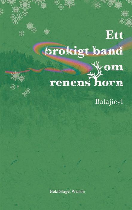 Ett brokigt band om renens horn av Balajieyi
