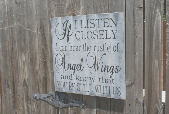 If I Listen Closely I Can Hear The Rustle Of Angel Wings Pallet Sign In Memory Sign Distressed Wood Sign Rustic Wedding Inspirational Sign