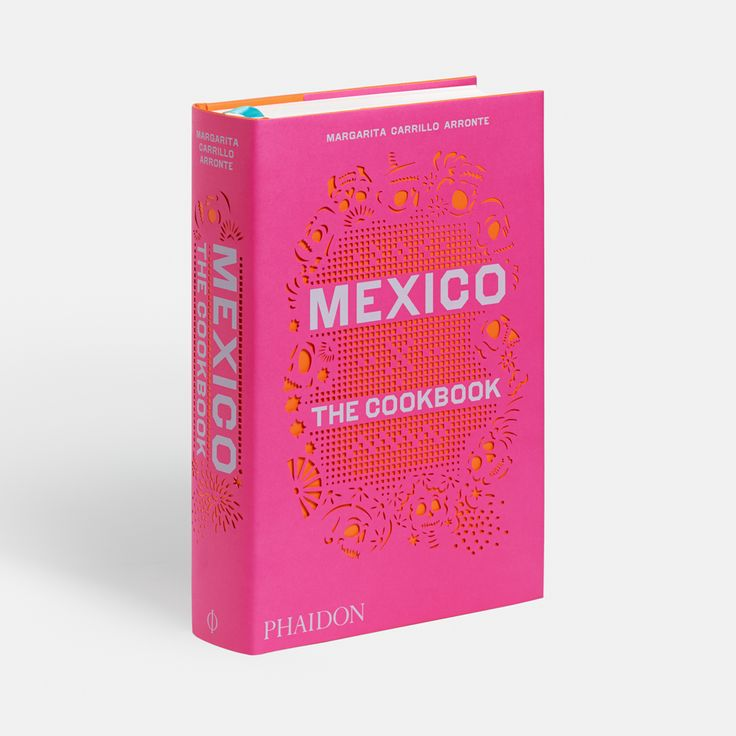 Mexico: The Cookbook | Food & Cookery | Phaidon Store
