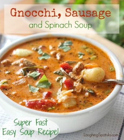 Gnocchi, Sausage and Spinach Soup! - Super Fast and Super Easy! 25 minutes from pot to table!