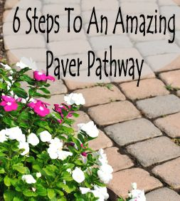 6 Steps to an amazing paver pathway
