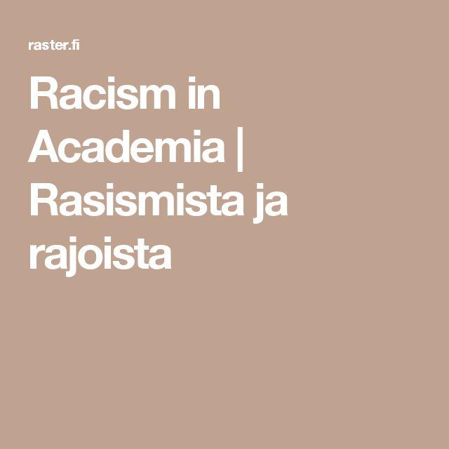 Racism in Academia | Rasismista ja rajoista