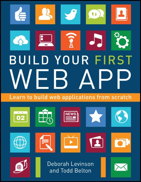 Build Your First Web App by Deborah Levinson and Todd Belton