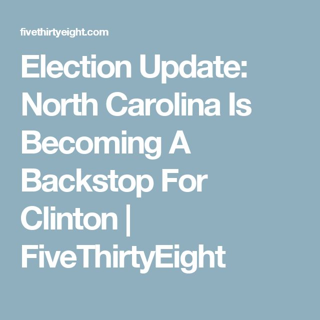 Election Update: North Carolina Is Becoming A Backstop For Clinton | FiveThirtyEight