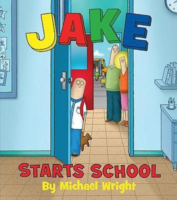 Jake Starts School by Michael Wright