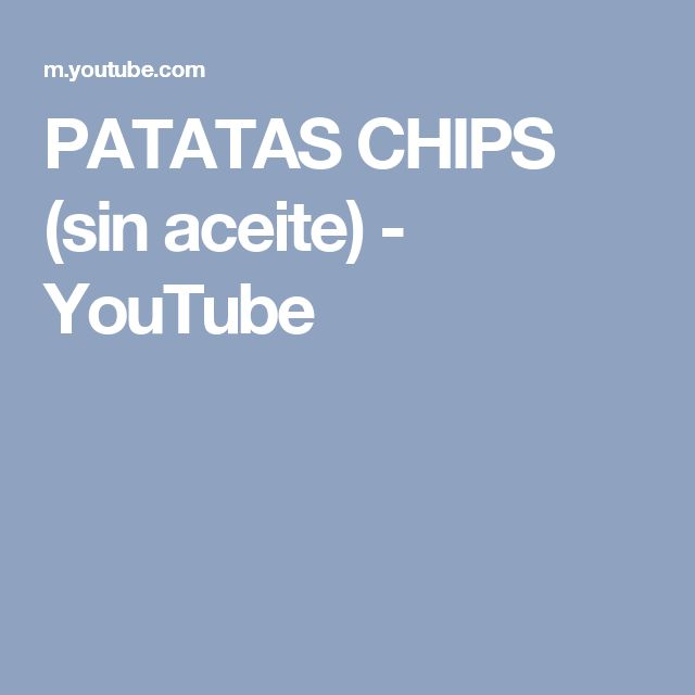 PATATAS CHIPS (sin aceite) - YouTube