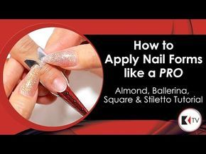 How-to Apply Nail Forms Like a PRO - Almond, Ballerina, Square & Stiletto Tutorial - YouTube