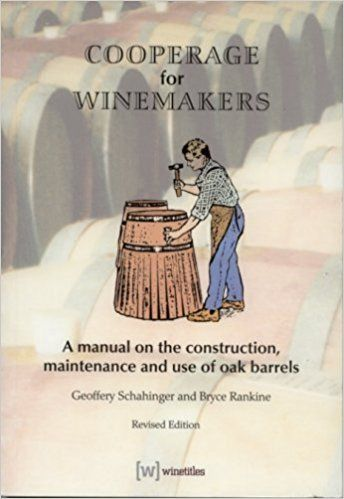Cooperage for Winemakers by Geoffery Schahinger (2005-05-03): Amazon.co.uk: Books