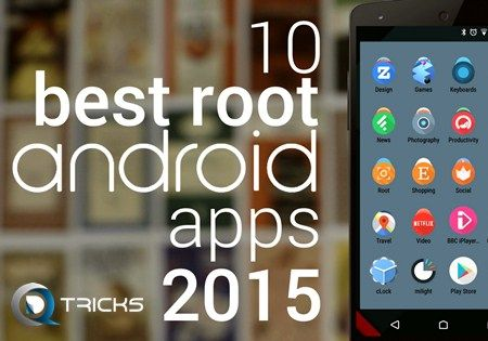(10+) Best Root Apps 2015 For Android - http://www.qdtricks.com/top-best-rooted-apps/