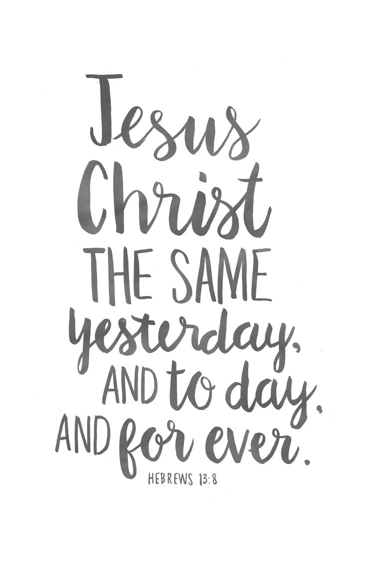 Jesus Christ the same yesterday, and to day, and for ever. —Hebrews 13:8 #LDS #scriptures