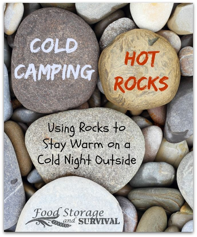 Cold Camping-Hot Rocks: Using rocks to stay warm on a cold night outside.  Brilliant!  I'm using this on my next camp out!  From http://foodstorageandsurvival.com
