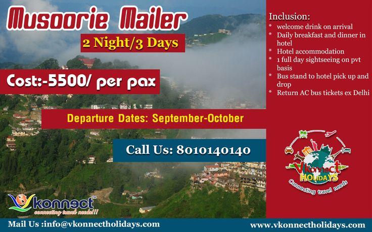 Musoorie Mailer  2 Night/3 Days  Cost:-5500/ per pax