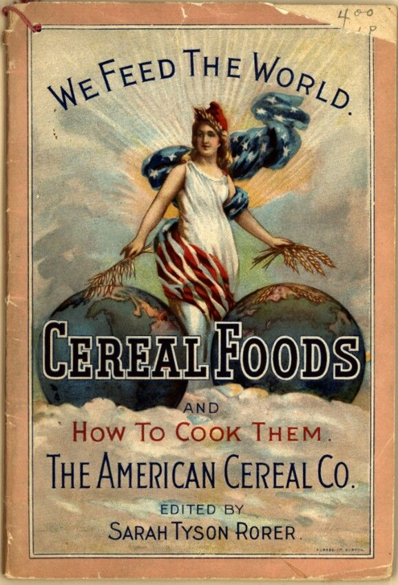 Cereal Foods And How To Cook Them By The American Cereal Company - (1899) - (repository.duke)