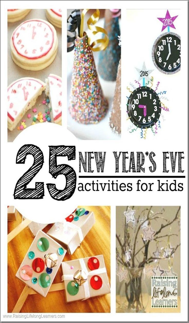25 New Year's Eve Activities for Kids http://www.raisinglifelonglearners.com/new-years-eve-activities/