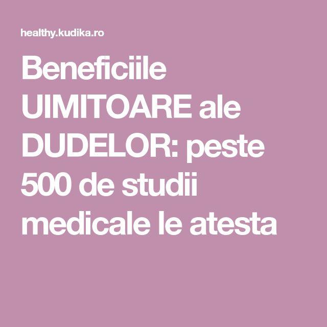 Beneficiile UIMITOARE ale DUDELOR: peste 500 de studii medicale le atesta