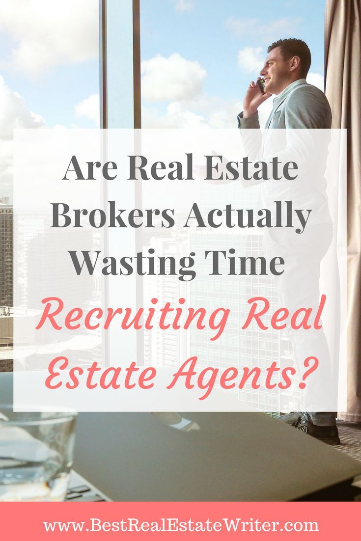are brokers actually wasting their time recruiting real estate