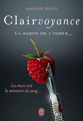 Clairvoyance, Vol. 1. La maison de l'ombre. Roman