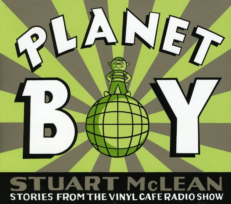 Stuart Mclean - Planet Boy